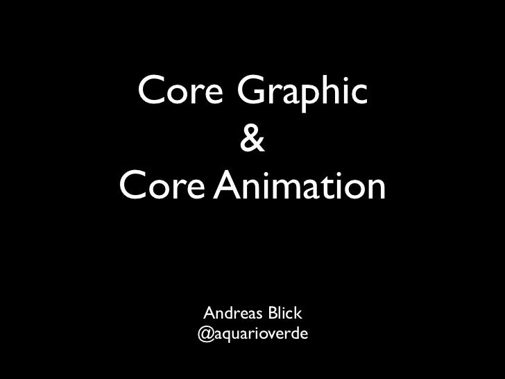 Core Graphics & Core Animation