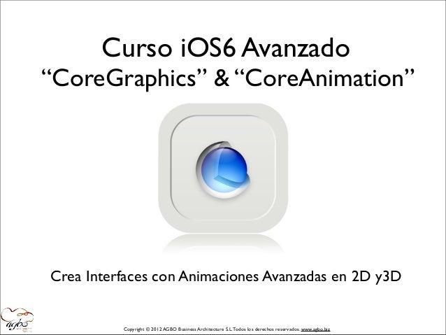 """Curso iOS6 Avanzado: """"CoreGraphics"""" & """"CoreAnimation"""""""