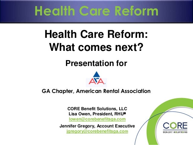 What can you do?  Employer Mandate and Responsibility Cost Care Reform Long-Term Care HealthContainment Provisions  Health...