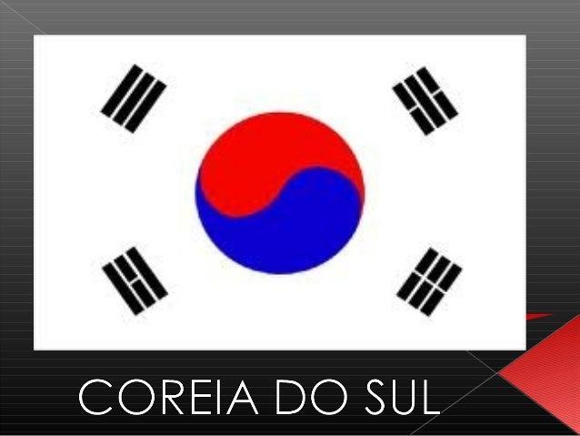    Área:99.237 km²    Capital:SEUL    População:49 milhões    Moeda:Won sul-coreano    Nome Oficial: República da Co...