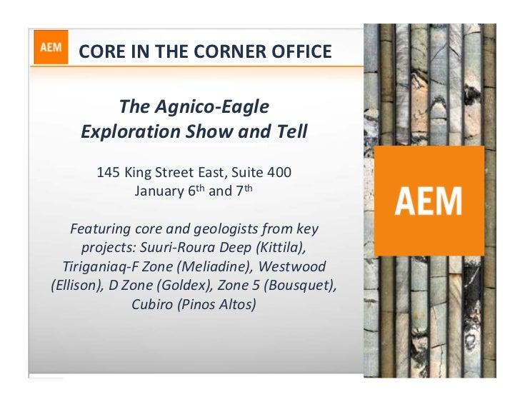COREINTHECORNEROFFICE        TheAgnico‐Eagle    ExplorationShowandTell       145KingStreetEast,Suite400     ...