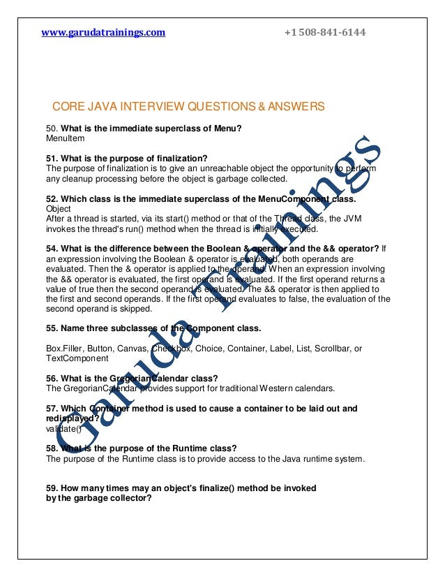 www.garudatrainings.com  +1 508-841-6144  CORE JAVA INTERVIEW QUESTIONS & ANSWERS 50. What is the immediate superclass of ...