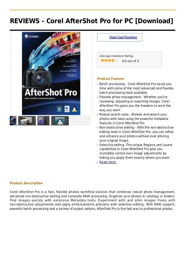 REVIEWS - Corel AfterShot Pro for PC [Download]ViewUserReviewsAverage Customer Rating4.0 out of 5Product FeatureBatch proc...