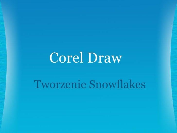 Tworzenie Snowflakes Corel Draw