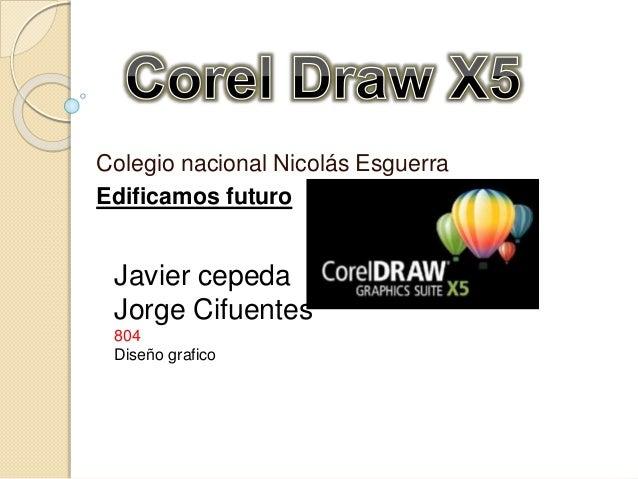 Colegio nacional Nicolás Esguerra Edificamos futuro Javier cepeda Jorge Cifuentes 804 Diseño grafico