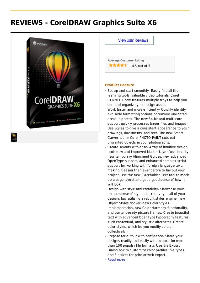 REVIEWS - CorelDRAW Graphics Suite X6ViewUserReviewsAverage Customer Rating4.5 out of 5Product FeatureSet up and start smo...