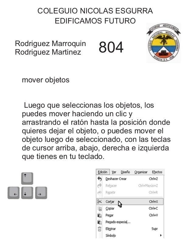 COLEGUIO NICOLAS ESGURRA EDIFICAMOS FUTURO Rodriguez Marroquin Rodriguez Martinez 804 mover objetos Luego que seleccionas ...