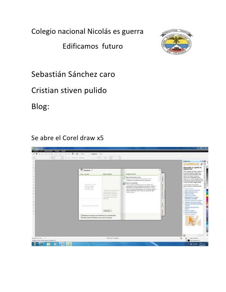 Colegio nacional Nicolás es guerra          Edificamos futuroSebastián Sánchez caroCristian stiven pulidoBlog:Se abre el C...