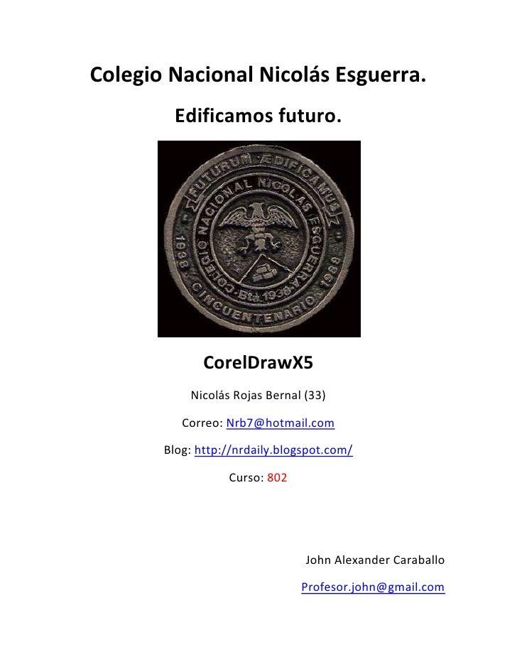 Colegio Nacional Nicolás Esguerra.        Edificamos futuro.              CorelDrawX5           Nicolás Rojas Bernal (33) ...