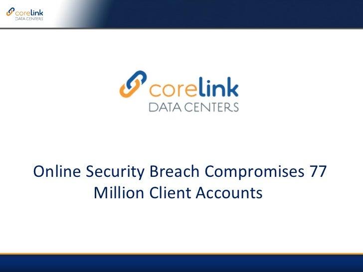 Online Security Breach Compromises 77 Million Client Accounts