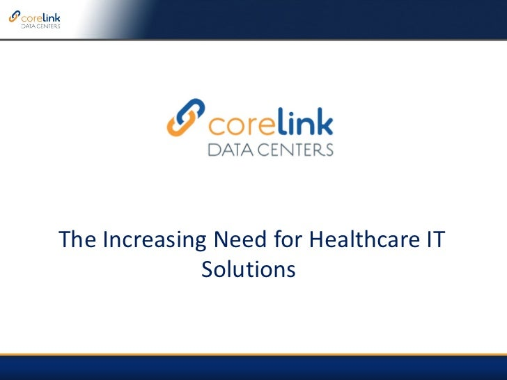 The Increasing Need for Healthcare IT Solutions
