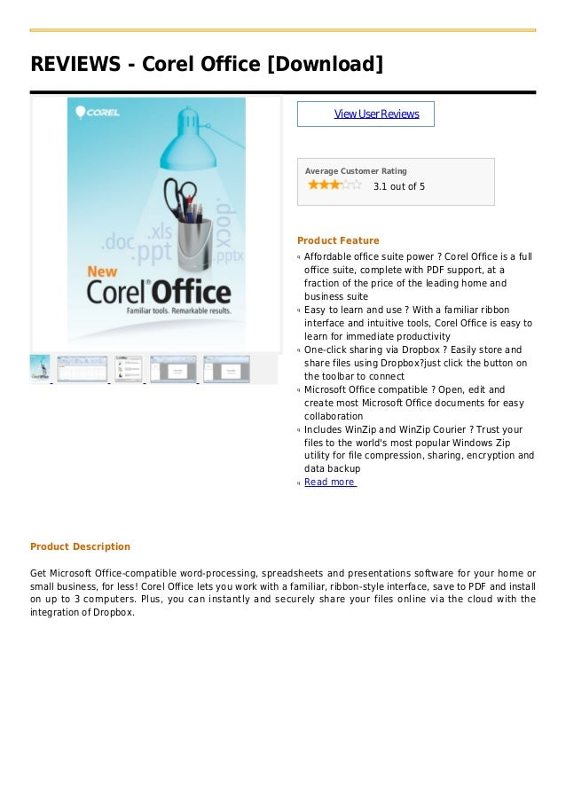 REVIEWS - Corel Office [Download]ViewUserReviewsAverage Customer Rating3.1 out of 5Product FeatureAffordable office suite ...
