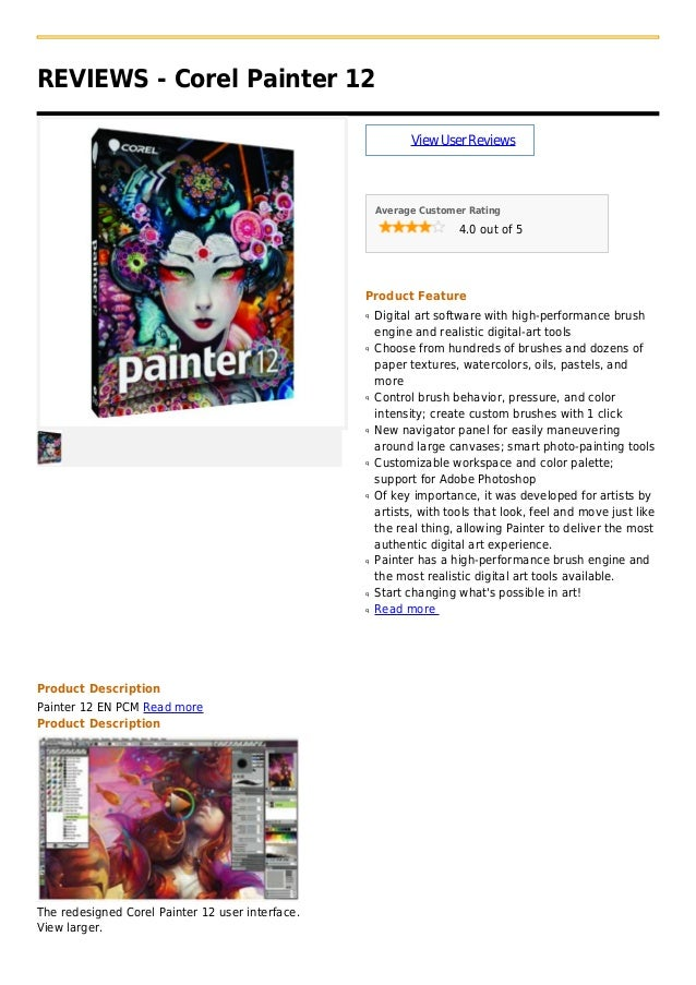 REVIEWS - Corel Painter 12ViewUserReviewsAverage Customer Rating4.0 out of 5Product FeatureDigital art software with high-...