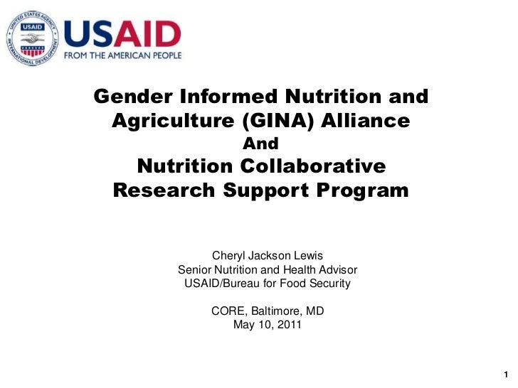 Gender Informed Nutrition and Agriculture (GINA) Alliance<br />And<br />Nutrition Collaborative Research Support Program<b...