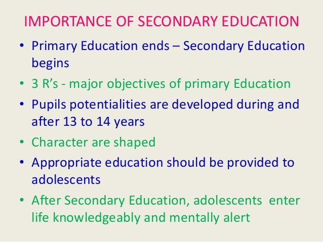 What is the importance of secondary education?