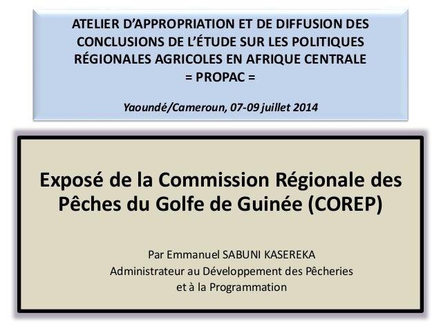 ATELIER D'APPROPRIATION ET DE DIFFUSION DES CONCLUSIONS DE L'ÉTUDE SUR LES POLITIQUES RÉGIONALES AGRICOLES EN AFRIQUE CENT...