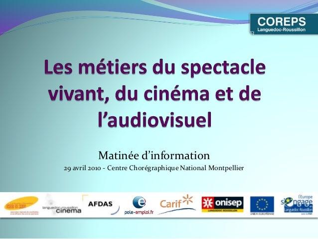 Matinée d'information 29 avril 2010 - Centre Chorégraphique National Montpellier