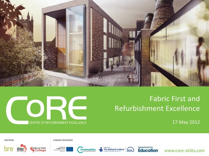 Fabric First andRefurbishment Excellence                 17 May 2012