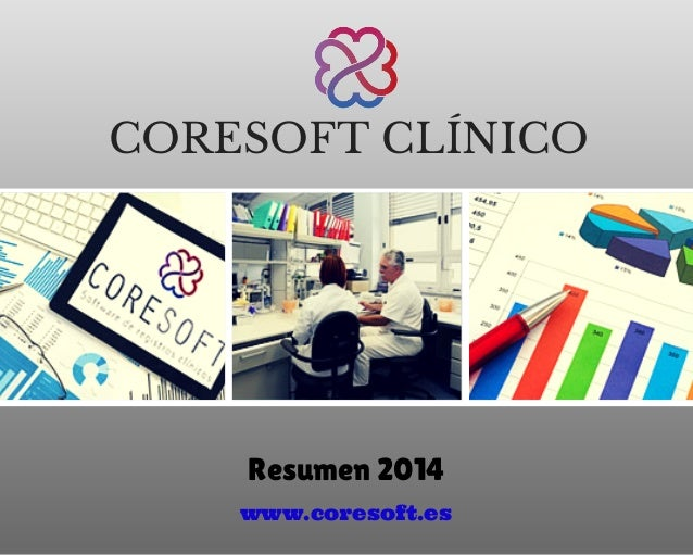 CORESOFT CLÍNICO Resumen 2014 www.coresoft.es