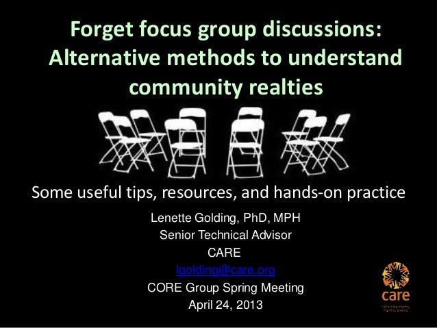 Forget focus group discussions:Alternative methods to understandcommunity realtiesSome useful tips, resources, and hands-o...
