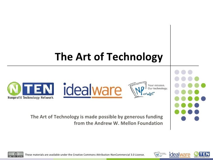 The Art of Technology<br />The Art of Technology is made possible by generous funding from the Andrew W. Mellon Foundation...
