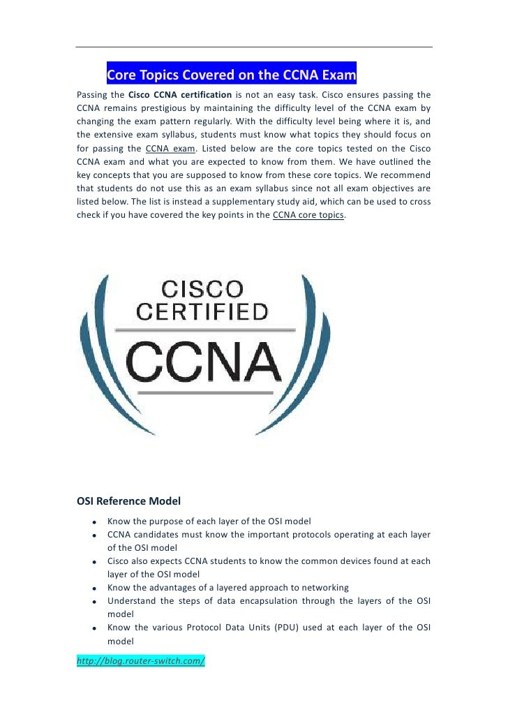 Core Topics Covered on the CCNA ExamPassing the Cisco CCNA certification is not an easy task. Cisco ensures passing theCCN...