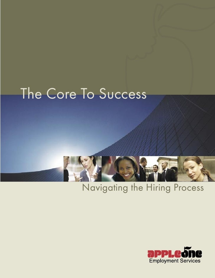 The Core To Success              Navigating the Hiring Process