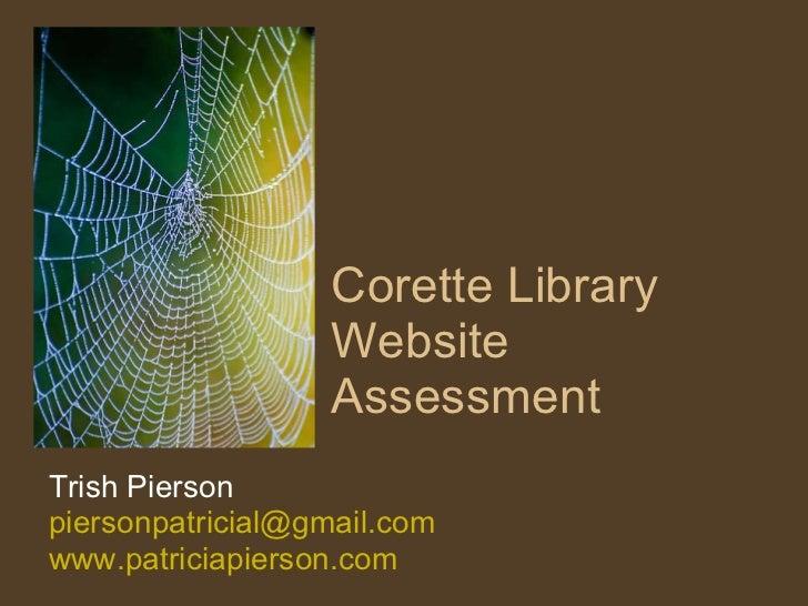 Corette Library Website Assessment Trish Pierson [email_address] www.patriciapierson.com