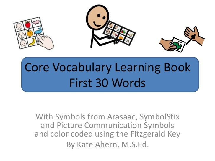 Core Vocabulary Learning Book        First 30 Words With Symbols from Arasaac, SymbolStix  and Picture Communication Symbo...