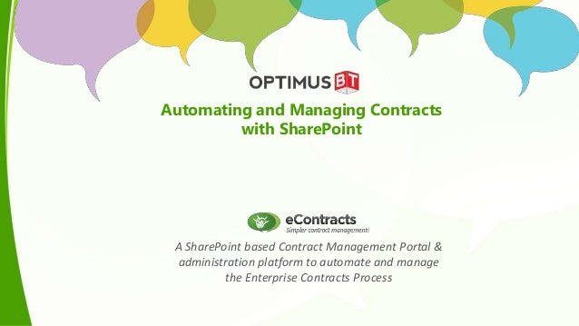 A SharePoint based Contract Management Portal & administration platform to automate and manage the Enterprise Contracts Pr...