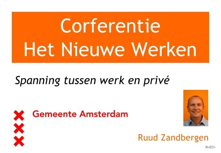Corferentie Het Nieuwe Werken Spanning tussen werk en privé Ruud Zandbergen