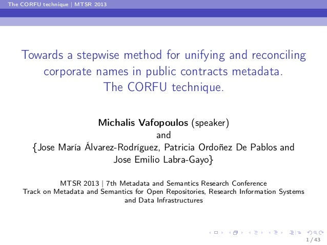 The CORFU technique | MTSR 2013  Towards a stepwise method for unifying and reconciling corporate names in public contract...