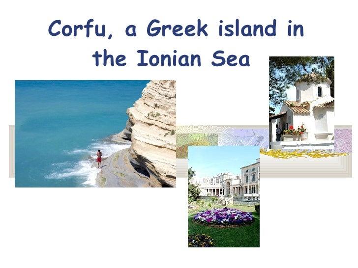 Corfu,  a Greek island in the Ionian Sea