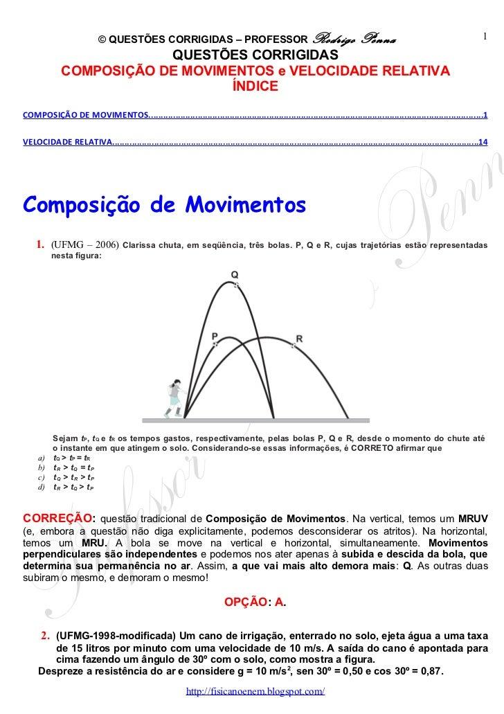 Questões Corrigidas, em Word: Composição de Movimentos, Projéteis e Velocidade Relativa - Conteúdo vinculado ao blog      http://fisicanoenem.blogspot.com/