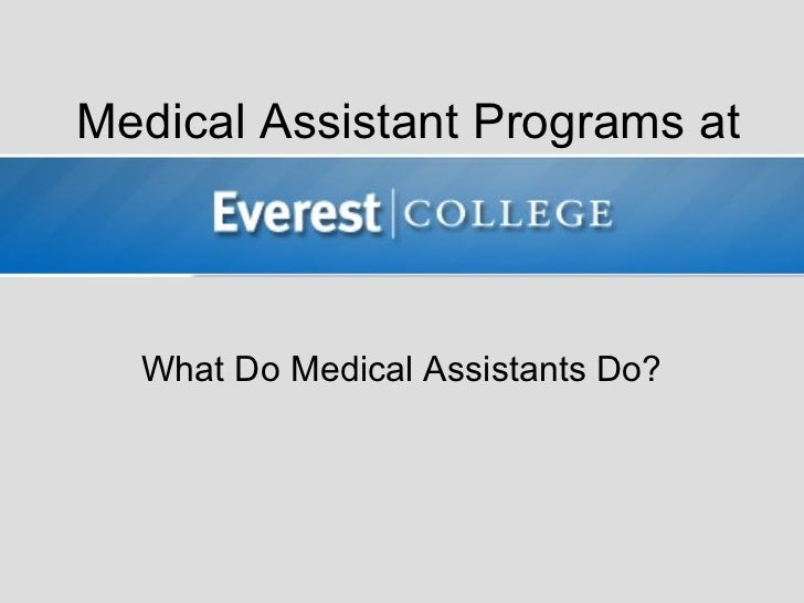 Medical Assistant Programs at  What Do Medical Assistants Do?