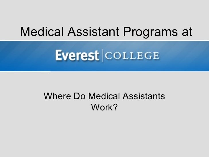 Medical Assistant Programs at    Where Do Medical Assistants             Work?