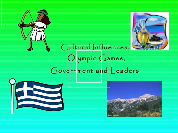 Cultural Influences,  Olympic Games, Government and Leaders