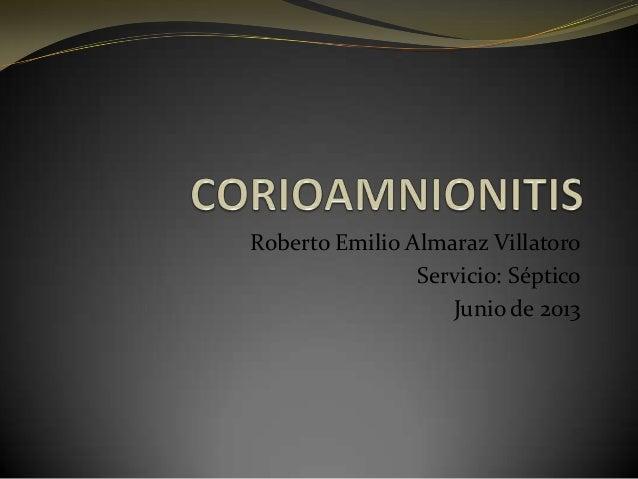 Roberto Emilio Almaraz VillatoroServicio: SépticoJunio de 2013
