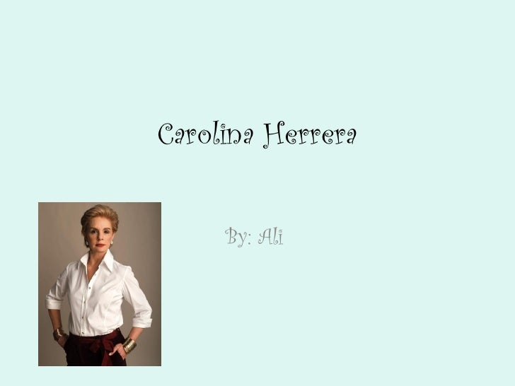 Carolina Herrera     By: Ali
