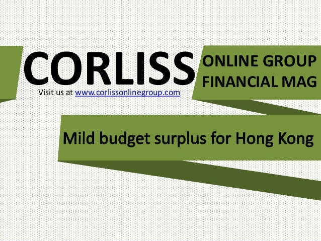 Corliss Online Group Financial Mag: Mild budget surplus for Hong Kong