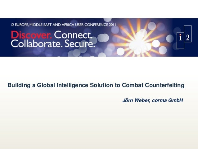 Building a Global Intelligence Solution to Combat CounterfeitingJörn Weber, corma GmbH