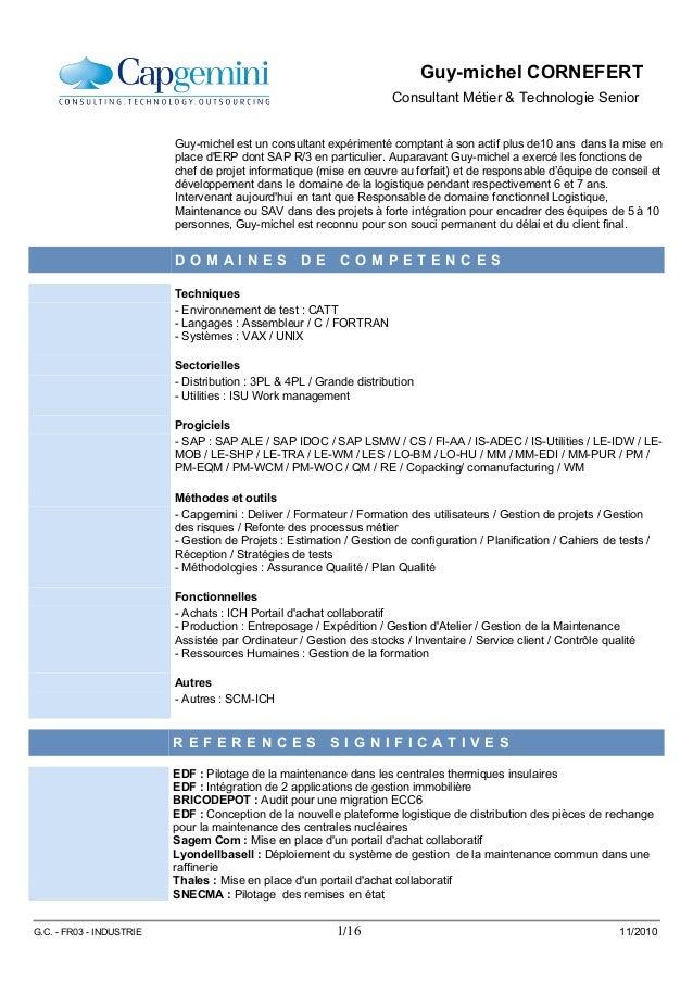 Guy-michel CORNEFERT Consultant Métier & Technologie Senior Guy-michel est un consultant expérimenté comptant à son actif ...