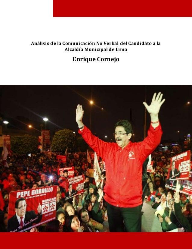 Análisis de la Comunicación No Verbal del Candidato a la Alcaldía Municipal de Lima Enrique Cornejo