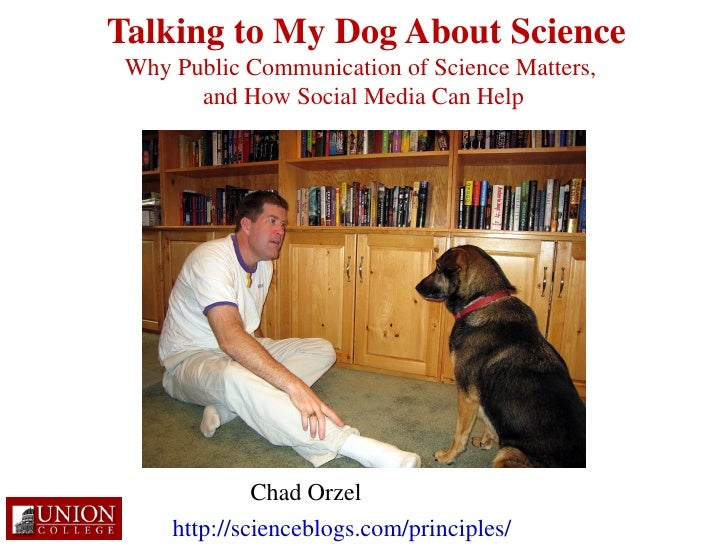 Talking to My Dog About Science  Why Public Communication of Science Matters,        and How Social Media Can Help        ...