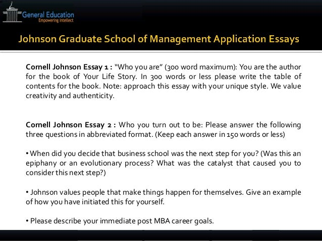 cornell mba essay review With the opening of its cornell tech campus in nyc last year, and the opportunity for mbas to spend a weekend, quarter or semester there, johnson has become one of the most cutting-edge, innovative mba programs out there.