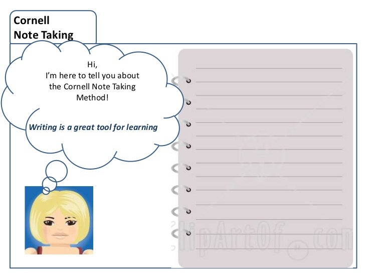 CornellNote Taking                  Hi,      I'm here to tell you about        the Cornell Note Taking               Metho...