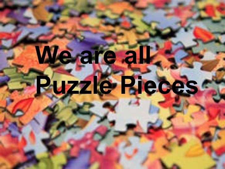 We are all Puzzle Pieces