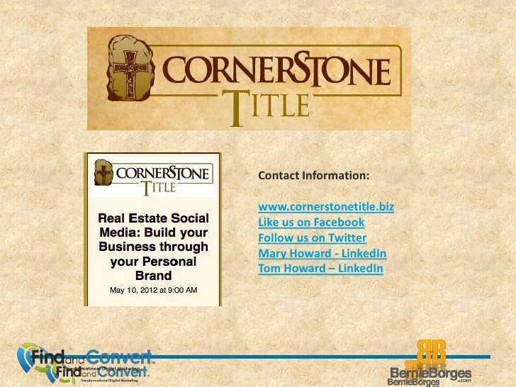 Contact Information:www.cornerstonetitle.bizLike us on FacebookFollow us on TwitterMary Howard - LinkedInTom Howard – Link...