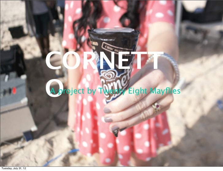 CORNETT                       O                       A project by Twenty Eight MayfliesTuesday, July 31, 12