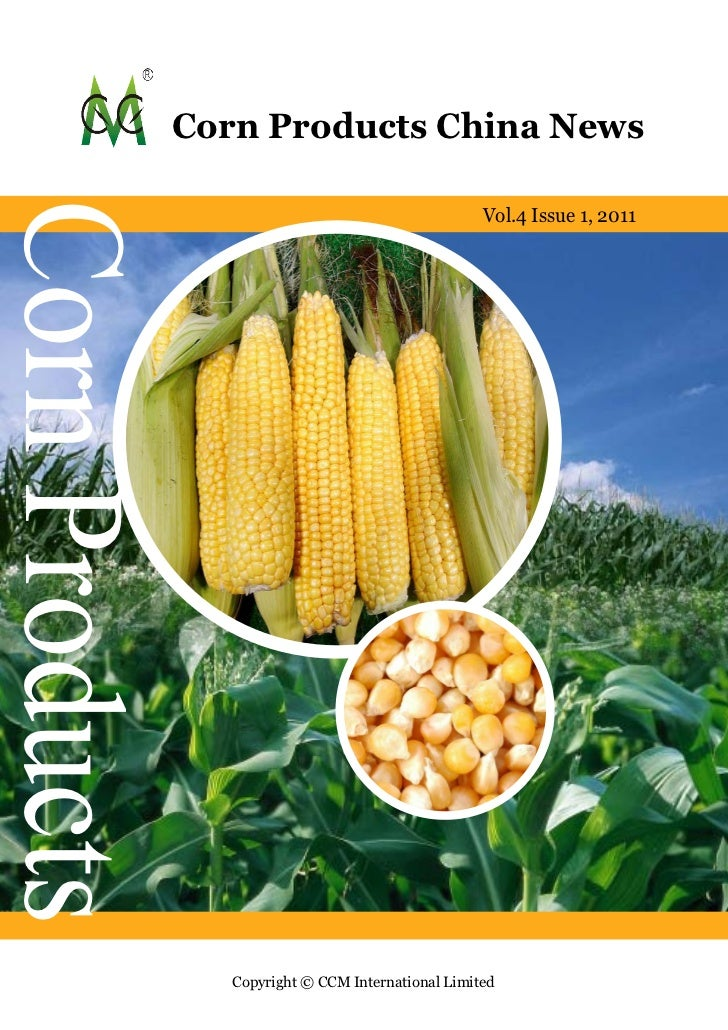 Corn Products China NewsCorn Products                                                      Vol.4 Issue 1, 2011            ...